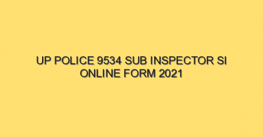 up police 9534 sub inspector si online form 2021 9918