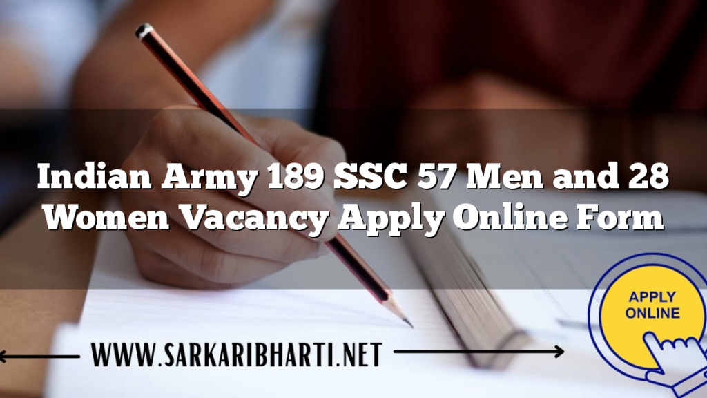 indian army 189 ssc 57 men and 28 women vacancy apply online form image