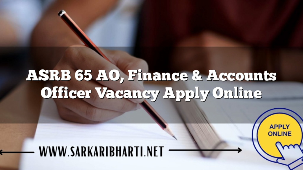 asrb 65 ao, finance & accounts officer vacancy apply online image