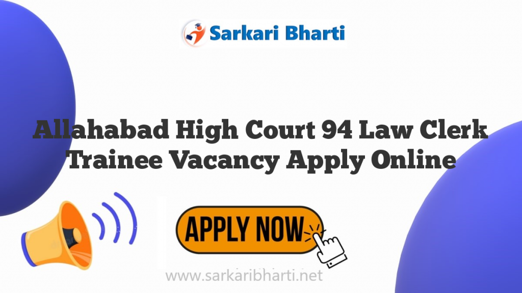 allahabad high court 94 law clerk trainee vacancy apply online image