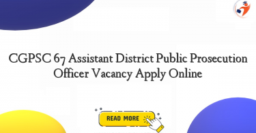 cgpsc 67 assistant district public prosecution officer vacancy apply online